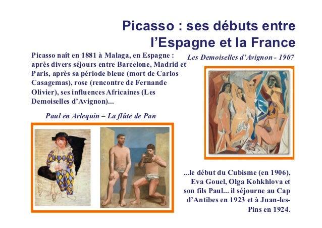 Picasso : ses débuts entre                               l'Espagne et la FrancePicasso naît en 1881 à Malaga, en Espagne :...