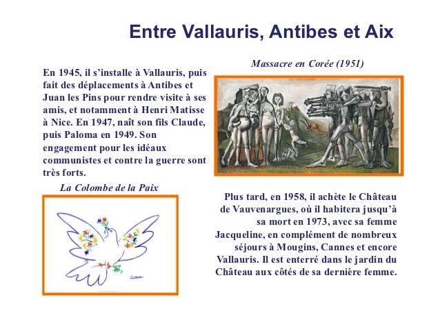 Entre Vallauris, Antibes et Aix                                                   Massacre en Corée (1951)En 1945, il s'in...