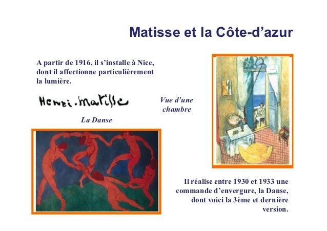 Matisse et la Côte-d'azurA partir de 1916, il s'installe à Nice,dont il affectionne particulièrementla lumière.           ...