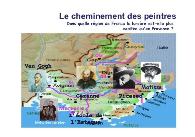 Le cheminement des peintres Dans quelle région de France la lumière est-elle plus                            exaltée quen ...