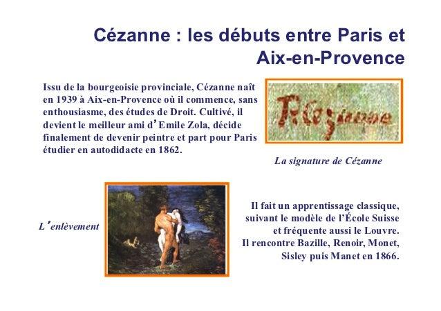 Cézanne : les débuts entre Paris et                            Aix-en-ProvenceIssu de la bourgeoisie provinciale, Cézanne ...