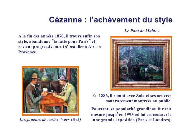 Cézanne : l'achèvement du style                                                        Le Pont de MaincyA la fin des année...