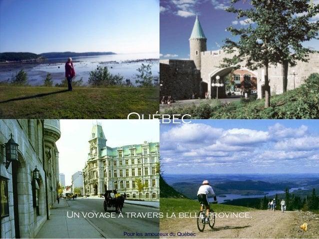Québec Un voyage à travers la belle province, Pour les amoureux du Québec