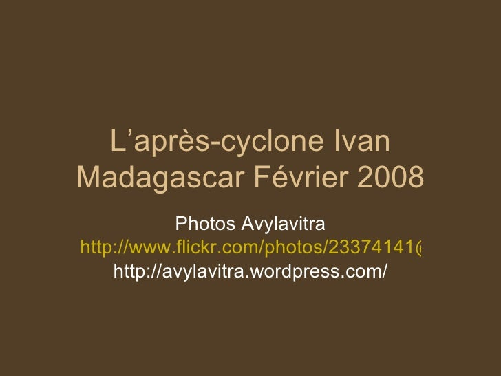 L'après-cyclone Ivan Madagascar Février 2008 Photos Avylavitra http://www.flickr.com/photos/23374141@N04/ http://avylavitr...