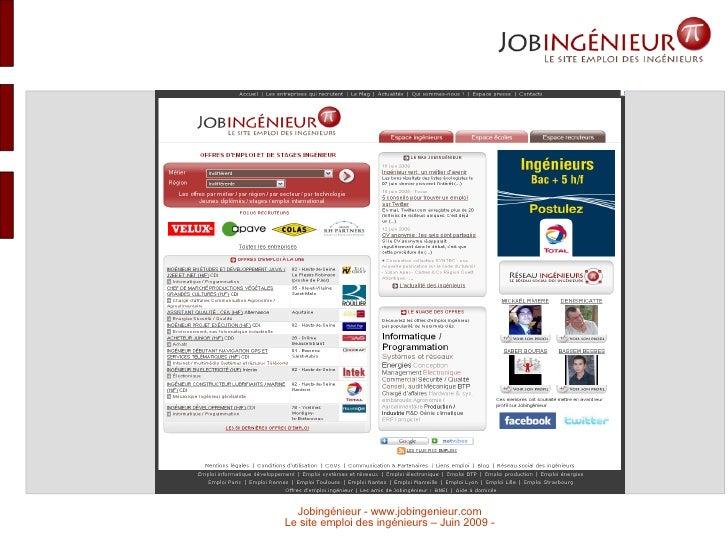 Jobingénieur - www.jobingenieur.com Le site emploi des ingénieurs – Juin 2009 -