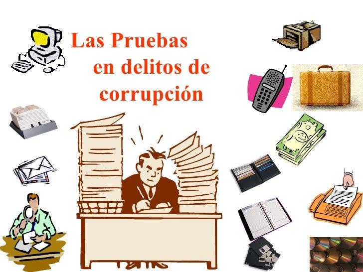 Las Pruebas  en delitos de corrupción