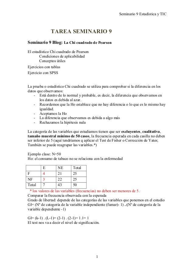 Seminario 9 Estadística y TICTAREA SEMINARIO 9Seminario 9 Blog: La Chi cuadrado de PearsonEl estadístico Chi cuadrado de P...