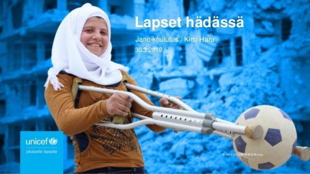 � UNICEF/UN074393/Al-Issa Lapset h�d�ss� Jano-koulutus / Kirsi Haru 30.3.2019 1