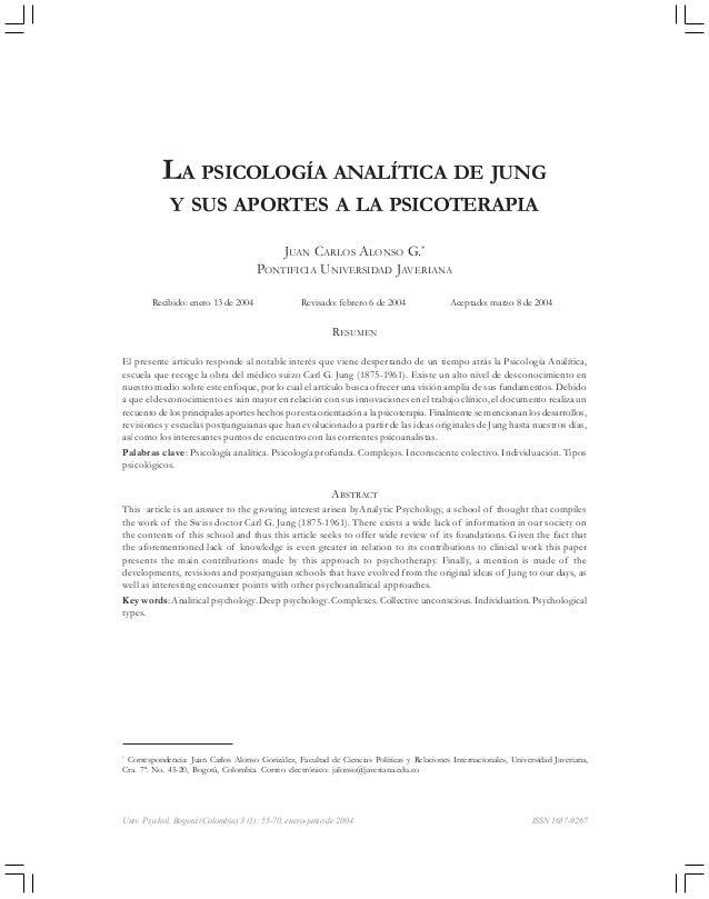 Univ. Psychol. Bogotá (Colombia) 3 (1): 55-70, enero-junio de 2004 ISSN 1657-9267 LA PSICOLOGÍA ANALÍTICA DE JUNG Y SUS AP...
