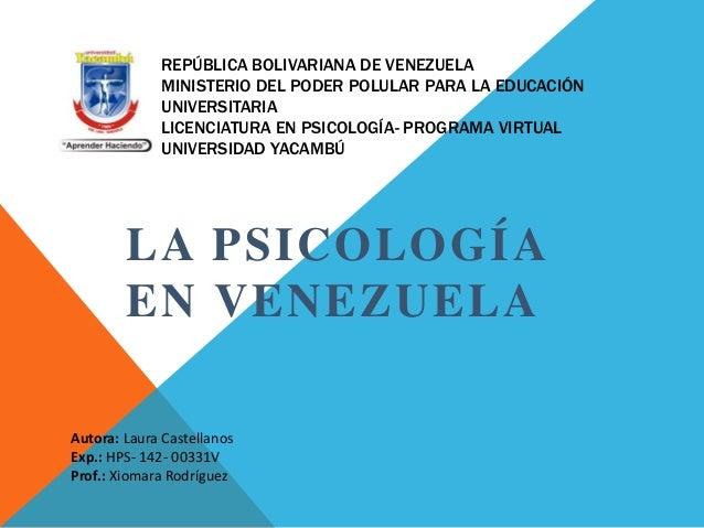 REPÚBLICA BOLIVARIANA DE VENEZUELA MINISTERIO DEL PODER POLULAR PARA LA EDUCACIÓN UNIVERSITARIA LICENCIATURA EN PSICOLOGÍA...