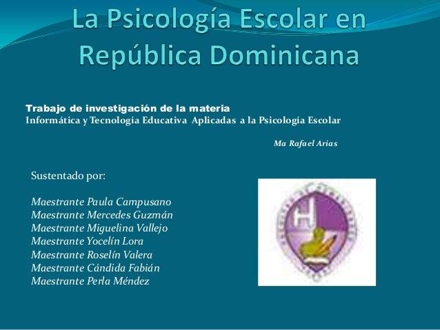Trabajo de investigación de la materiaInformática y Tecnología Educativa Aplicadas a la Psicología EscolarMa Rafael AriasS...