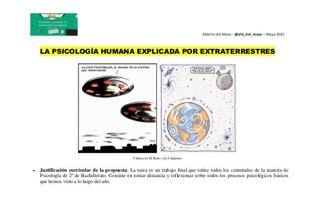Alberto del Mazo - @alb_del_mazo – Mayo 2015 LA PSICOLOGÍA HUMANA EXPLICADA POR EXTRATERRESTRES Viñetas de El Roto y de Ca...