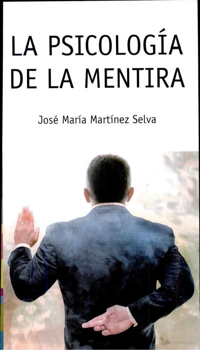 La Psicologia De La Mentira José María Martínez Selva