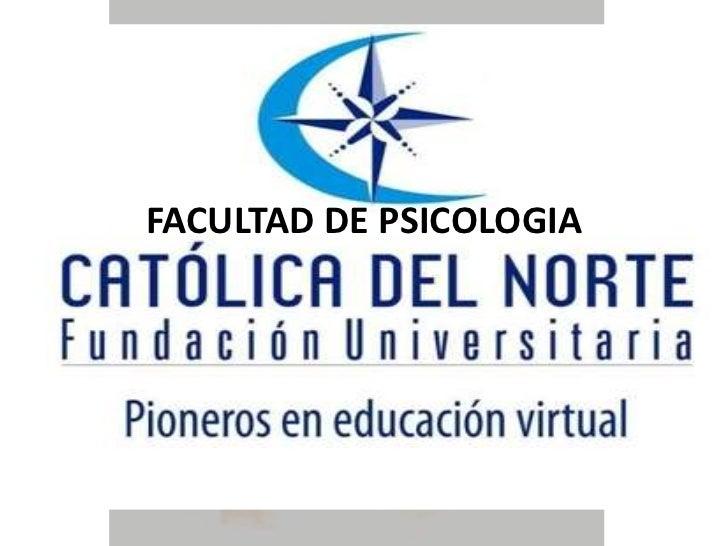 FACULTAD DE PSICOLOGIA <br />