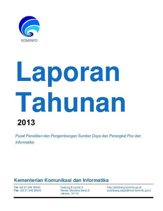 Laporan Tahunan 2013 Pusat Penelitian dan Pengembangan Sumber Daya dan Perangkat Pos dan Informatika Kementerian Komunikas...