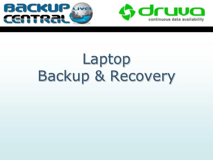 LaptopBackup & Recovery<br />