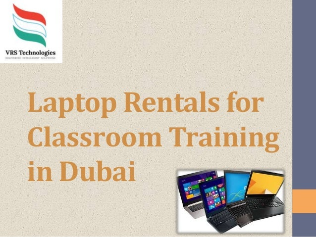 Laptop Rentals for Classroom Training in Dubai