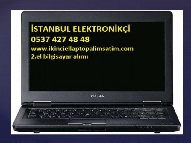 Fındıkzade Ikinci el laptop Alanlar, 0537 427 48 48, Masaüstü Bilgisayar Alanlar