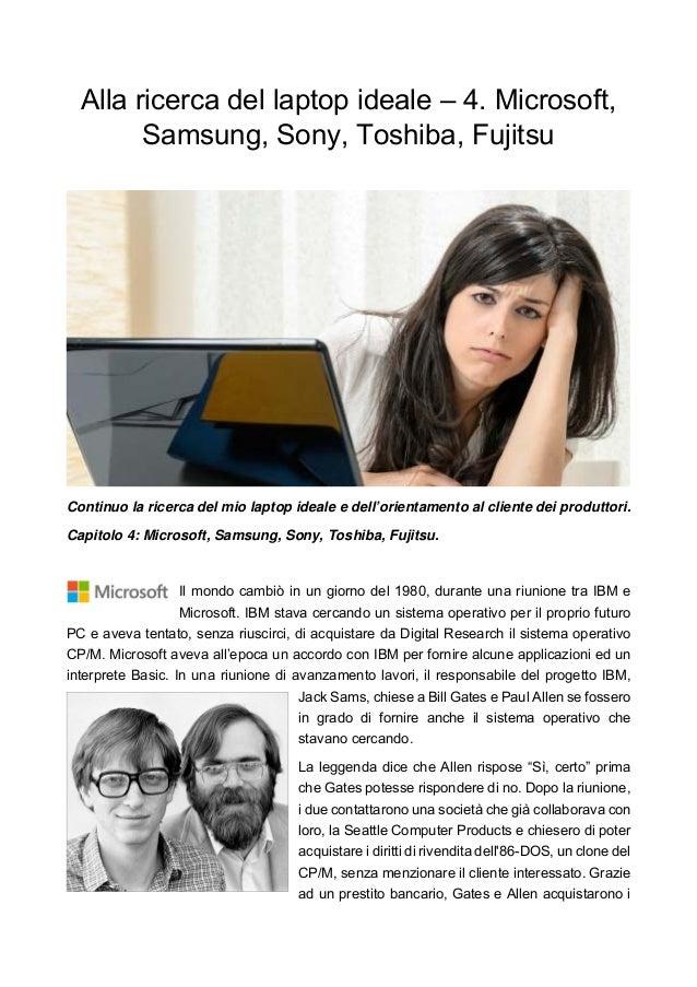 Alla ricerca del laptop ideale – 4. Microsoft, Samsung, Sony, Toshiba, Fujitsu Continuo la ricerca del mio laptop ideale e...