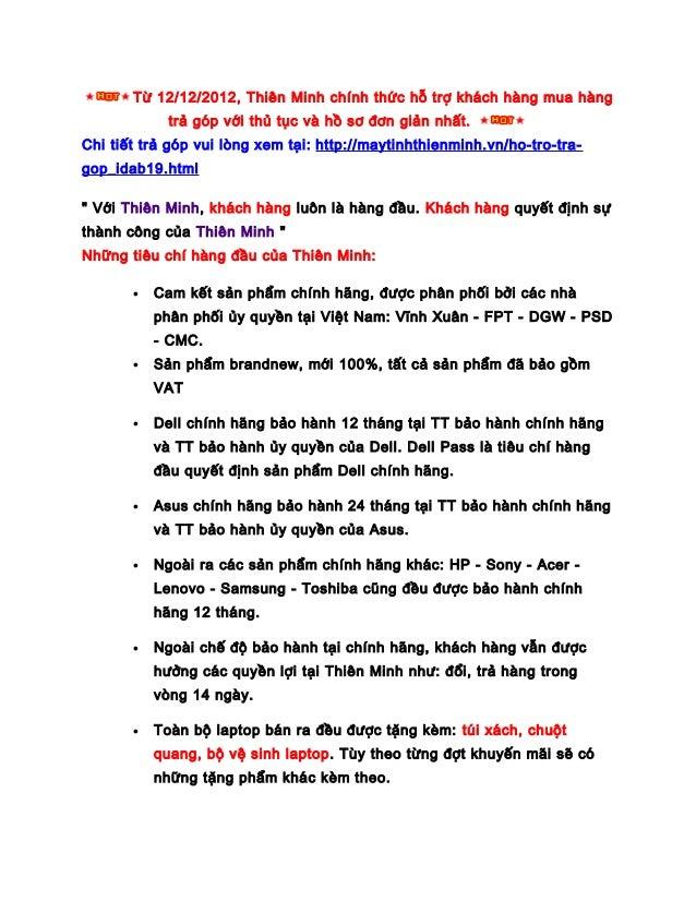 Từ 12/12/2012, Thiên Minh chính thức hỗ trợ khách hàng mua hàng trả góp với thủ tục và hồ sơ đơn giản nhất. Chi tiết trả g...