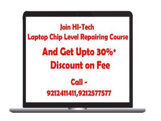 loin HI-Tech Lapt-up Chip Level Repairing Cuuria  And Get Upto 30%  Discount on Fee  Cull - 92'l241I4II,91'I2577577
