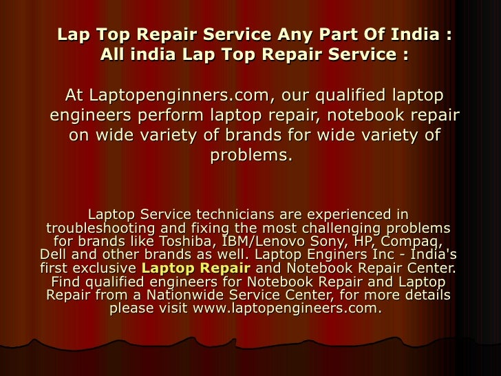 Lap Top Repair Service Any Part Of India : All india Lap Top Repair Service : At Laptopenginners.com, our qualified laptop...