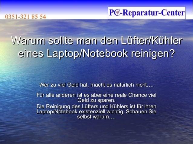 Warum sollte man den Lüfter/KühlerWarum sollte man den Lüfter/Kühlereines Laptop/Notebook reinigen?eines Laptop/Notebook r...