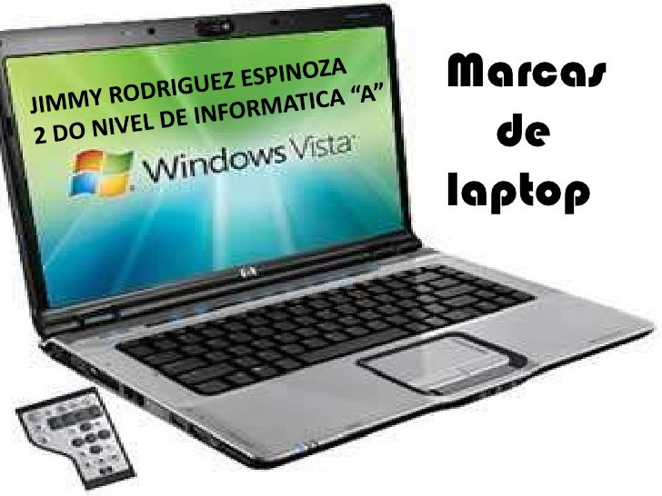 "Marcas <br />    de <br />laptop<br />JIMMY RODRIGUEZ ESPINOZA<br />2 DO NIVEL DE INFORMATICA ""A""<br />"