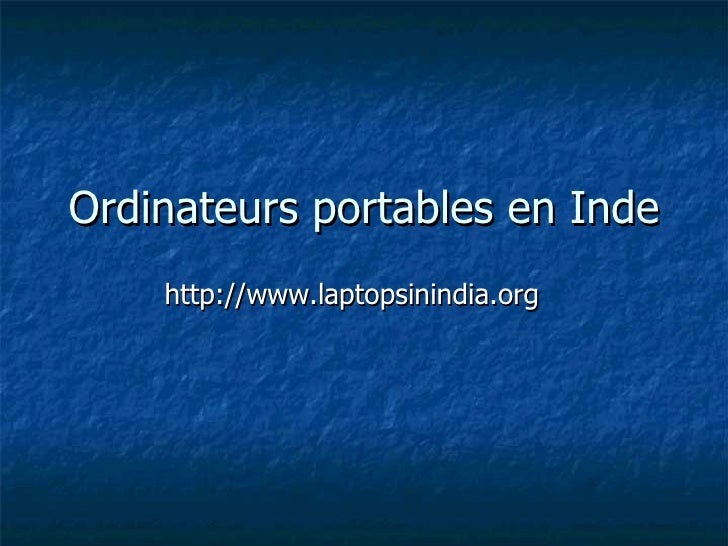 Ordinateurs portables en Inde http://www.laptopsinindia.org