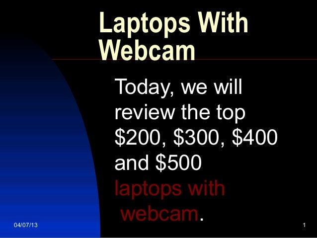 Laptops With           Webcam            Today, we will            review the top            $200, $300, $400            a...