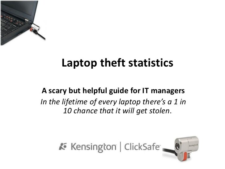 Laptop theft statistics A scary but helpful guide for IT managersIn the lifetime of every laptop there's a 1 in        10 ...