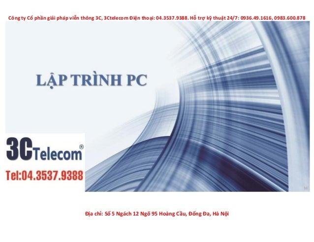 Công ty Cổ phần giải pháp viễn thông 3C, 3Ctelecom Điện thoại: 04.3537.9388. Hỗ trợ kỹ thuật 24/7: 0936.49.1616, 0983.600....