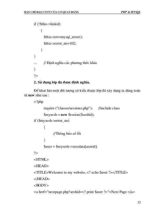 Ban chØ ®¹o cntt cña c¬ quan ®¶ng PHP & MySQL 32 if (!$this->linkid) { $this->err=mysql_error(); $this->error_no=102; } } ...