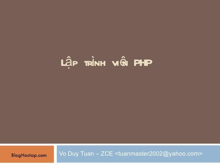 Lập trình viên PHP Vo Duy Tuan – ZCE <tuanmaster2002@yahoo.com> BlogHoctap.com