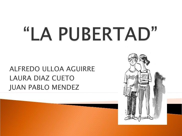 ALFREDO ULLOA AGUIRRE LAURA DIAZ CUETO JUAN PABLO MENDEZ