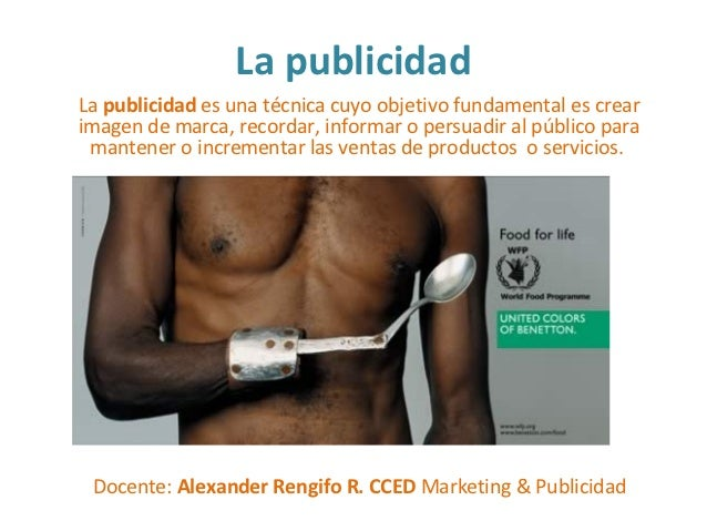 La publicidadLa publicidad es una técnica cuyo objetivo fundamental es crearimagen de marca, recordar, informar o persuadi...