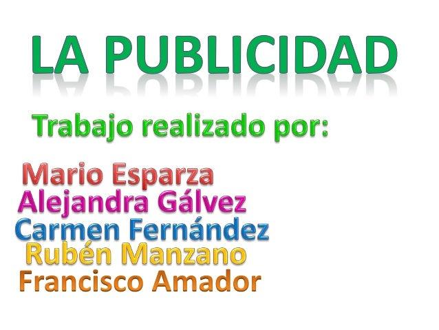 LA PUBLICIDAD ESTRATEGIAS PUBLICITARIAS REPETIR EXAGERARASOCIAR OFRECER SIRVE PARA: ANIMAR A ADQUIRIR UN PRODUCTO O SERVIC...