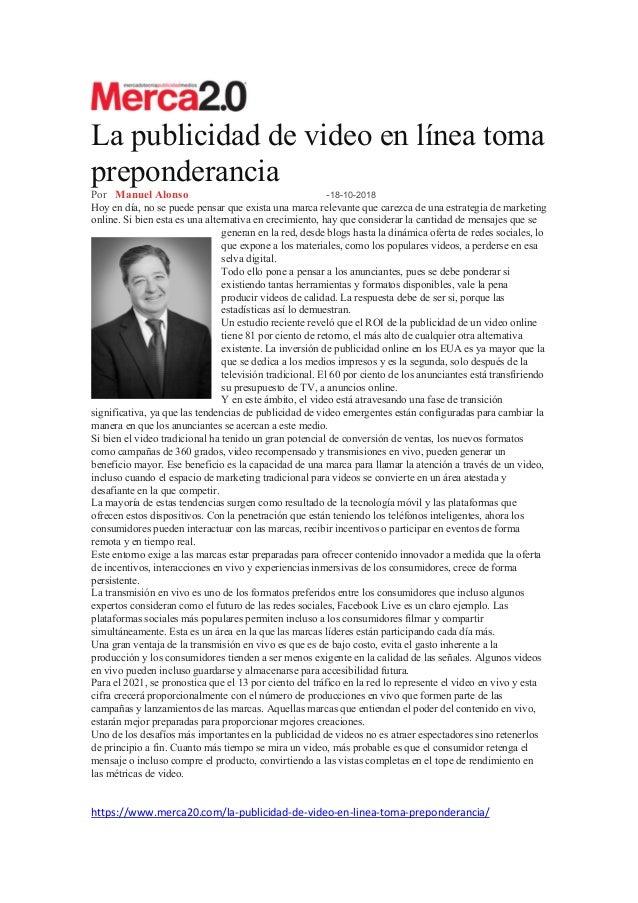 La publicidad de video en línea toma preponderancia Por Manuel Alonso -18-10-2018 Hoy en día, no se puede pensar que exist...