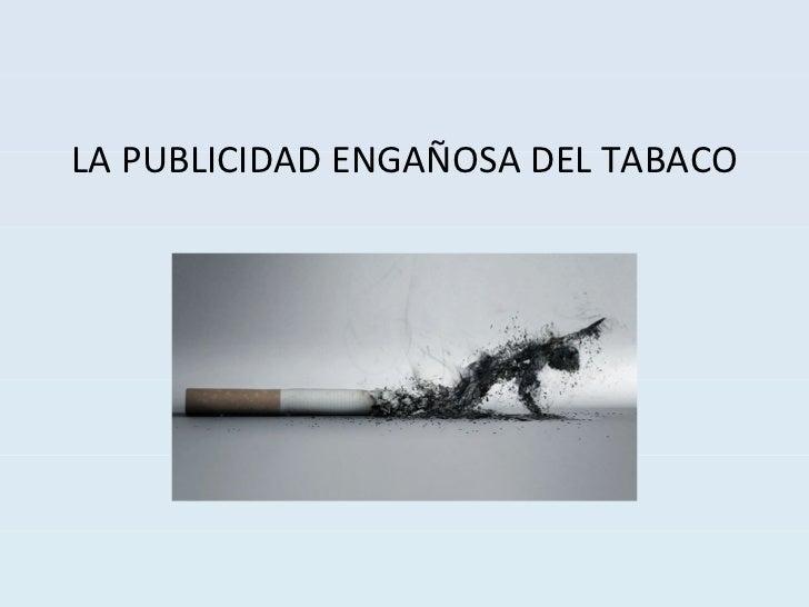 LA PUBLICIDAD ENGAÑOSA DEL TABACO