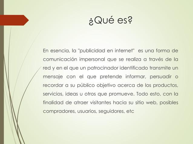 """¿Qué es? En esencia, la """"publicidad en internet"""" es una forma de comunicación impersonal que se realiza a través de la red..."""