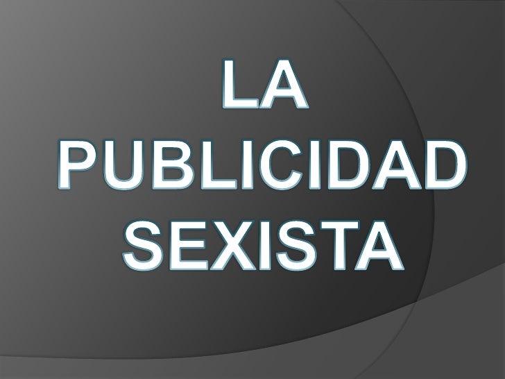 LA PUBLICIDAD SEXISTA<br />