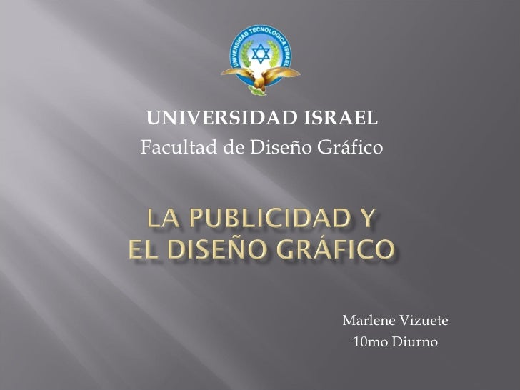 Marlene Vizuete 10mo Diurno UNIVERSIDAD ISRAEL Facultad de  Diseño   Gráfico