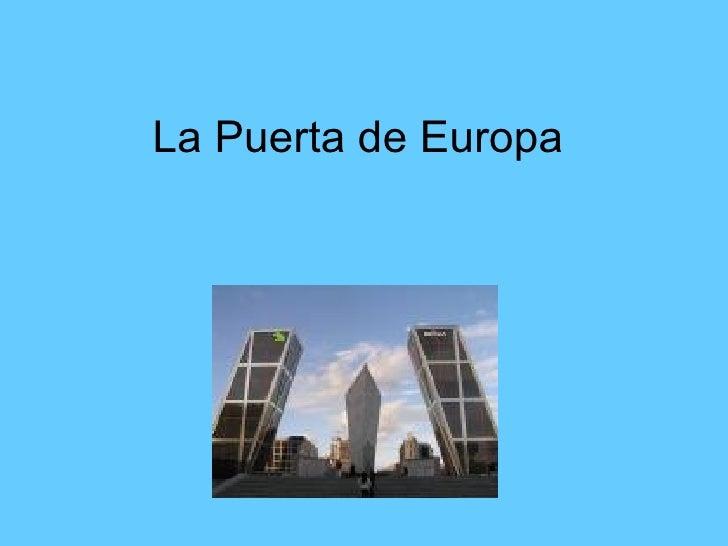 La puerta de europa - Puerta europa almeria ...