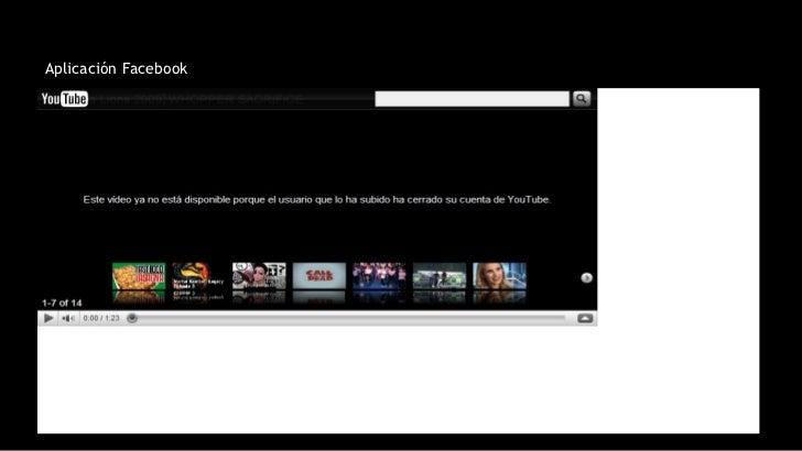 Aplicación Facebook http://www.youtube.com/watch?v=XXd0UoxK-Ik Comunicación rebelde Atención sobre la marca (Awareness) Di...