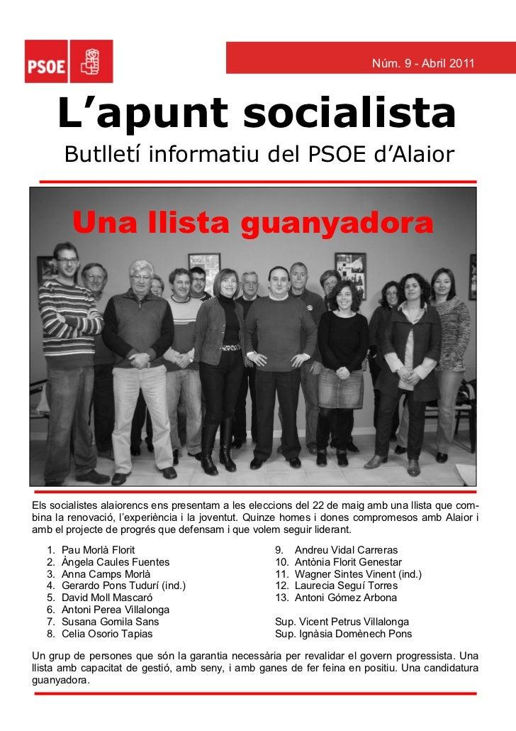 Núm. 9 - Abril 2011        L'apunt socialista        Butlletí informatiu del PSOE d'Alaior          Una llista guanyadoraE...
