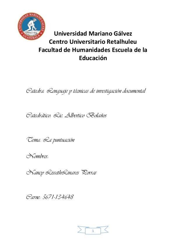 1Universidad Mariano GálvezCentro Universitario RetalhuleuFacultad de Humanidades Escuela de laEducaciónCatedra: Lenguaje ...