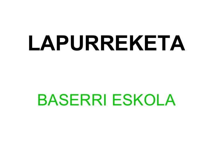 LAPURREKETA BASERRI ESKOLA