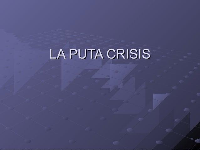 LA PUTA CRISIS
