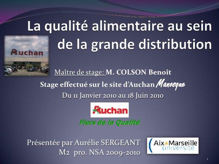 Maître de stage: M. COLSON Benoît    Stage effectué sur le site d'Auchan   Manosque           Du 11 Janvier 2010 au 18 Jui...