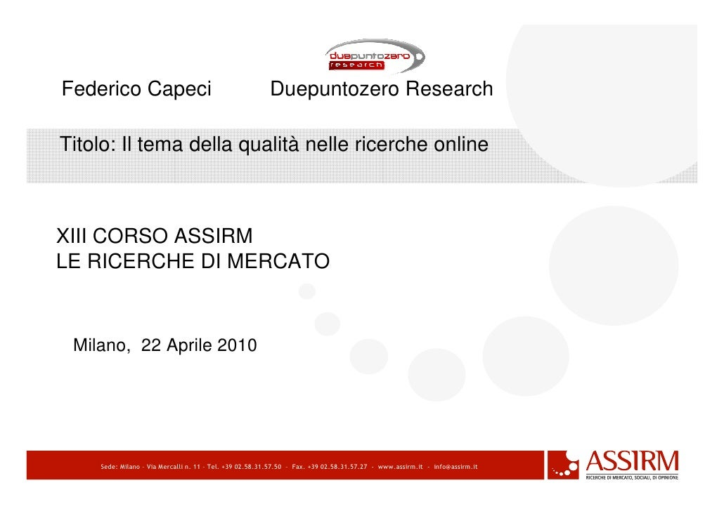 Federico Capeci                                         Duepuntozero ResearchTitolo: Il tema della qualità nelle ricerche ...